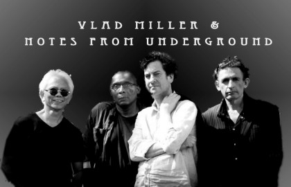 vlad-miller-and-notes-from-underground