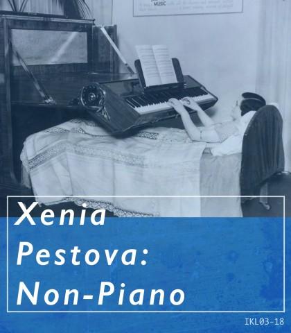 Xenia Pestova Non Piano