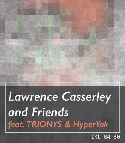 IKL 04-30 Lawrence Casserley & Friends
