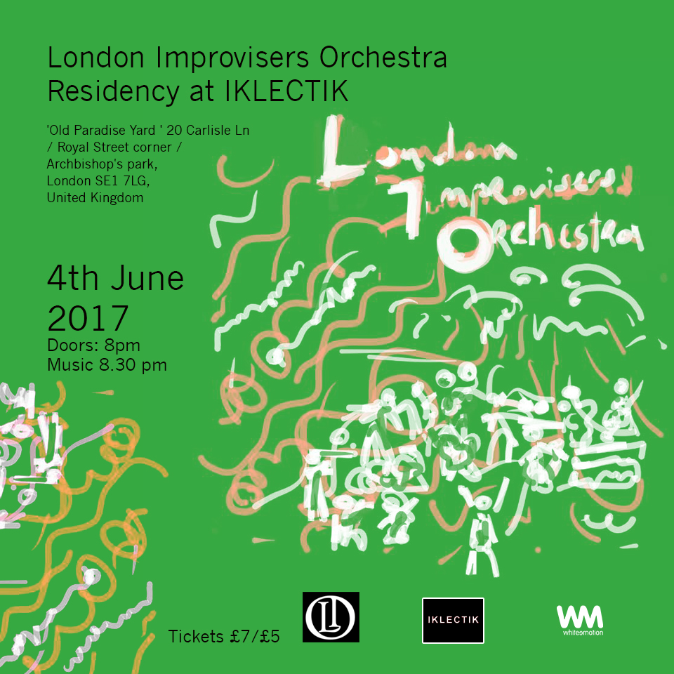 London Improvisers Orchestra June 4 2017